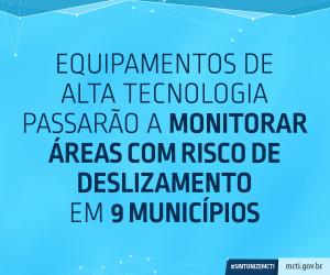 Equipamentos de alta tecnologia vão monitorar áreas de risco em nove municípios