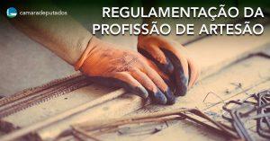 Câmara aprova regulamentação da profissão de artesão