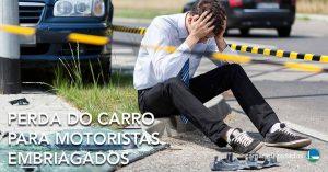 Comissão aprova perda de carro para condutor embriagado que matar ao volante