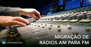 Comissão discutirá na quarta-feira migração das rádios AM para FM